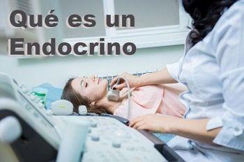 Qué es un médico endocrino