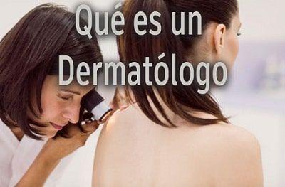 qué es un dermatólogo
